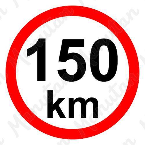Munkavédelmi táblák - Sebességkorlátozás 150 km/h