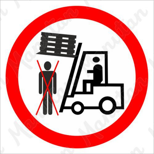 Tiltó táblák - Felemelt teher alatt tartózkodni tilos